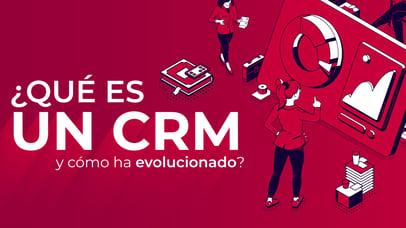 Que es un CRM y como ha evolucionado
