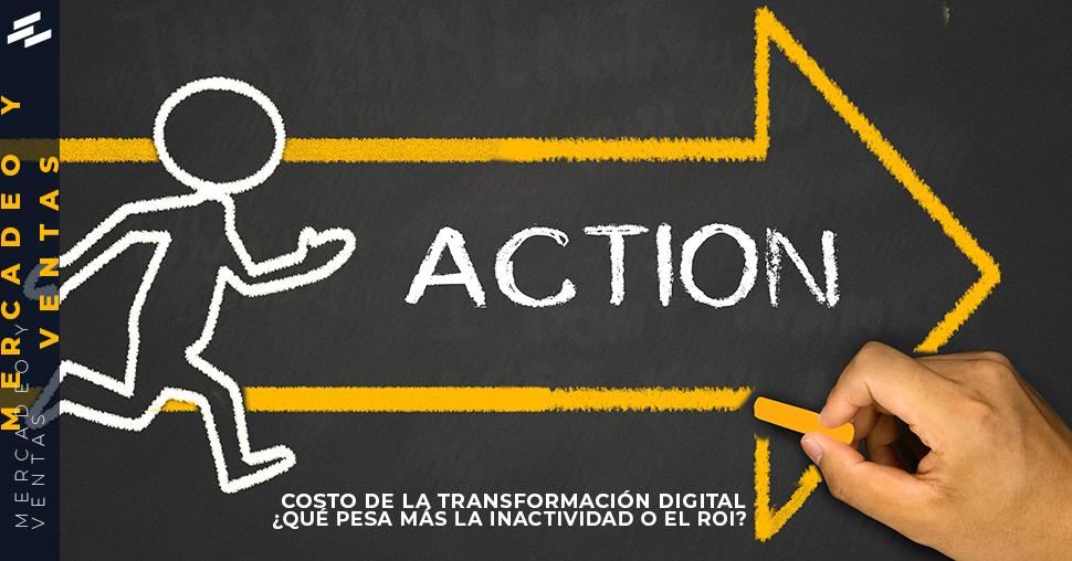 Estructurando-marketing-digital-Costo-de-la-Transformacion-Digital-Que pesa-mas-la Inactividad-o-el-ROI-cover