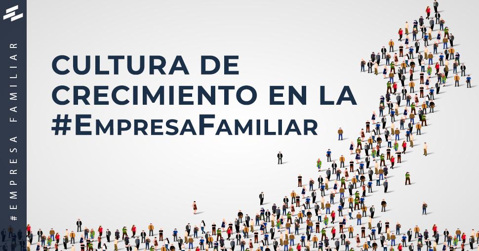 Cultura de crecimiento en la empresa familiar